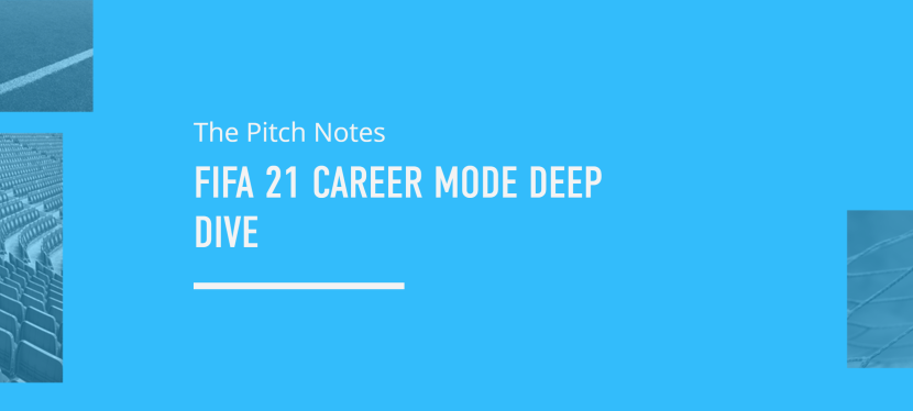 PITCH NOTES – NOUVEAUTES SUR FIFA 21 (CARRIERE)