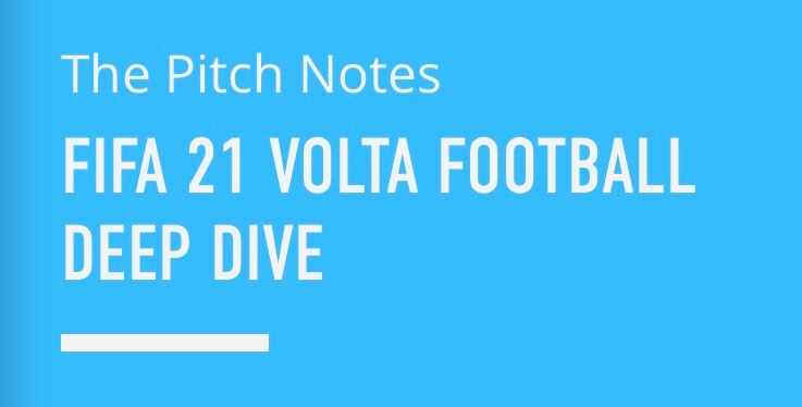 PITCH NOTES – NOUVEAUTES SUR FIFA 21 (MODEVOLTA)